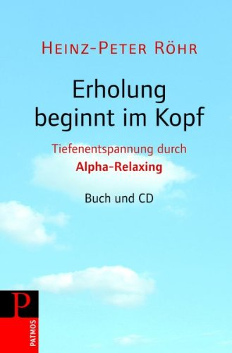 Alpha-Relaxing: Das neue Entspannungstraining