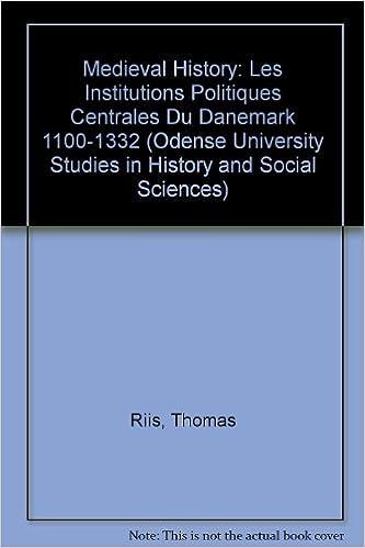 Téléchargement Medieval History: Les Institutions Politiques Centrales Du Danemark 1100-1332 pdf, epub
