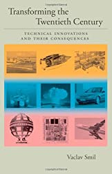 Transforming the Twentieth Century: Technical Innovations and Their Consequences (v. 2)
