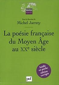 La poésie française du Moyen Age au XXe siècle par Alain Génetiot