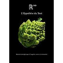 L'Hypothèse du Tout: Précis de (méta)physique à l'usage du commun des immortels (French Edition)