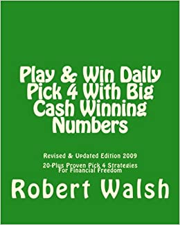 Play & Win Daily Pick 4 With Big Cash Winning Numbers: 20 Proven