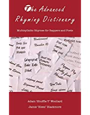The Advanced Rhyming Dictionary: Multisyllabic Rhymes for Rappers and Poets