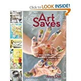 [ ART SAVES: STORIES, INSPIRATION AND PROMPTS SHARING THE POWER OF ART ] Art Saves: Stories, Inspiration and Prompts Sharing the Power of Art By Doh, Jenny ( Author ) Jul-2011 [ Paperback ]