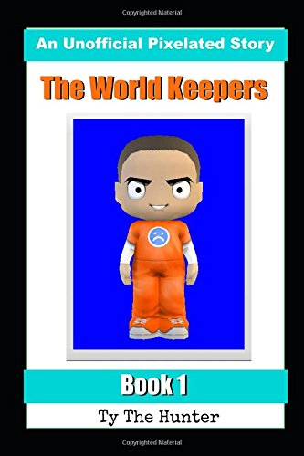 Roblox World 1 1 The World Keepers Book 1 Roblox Prison Life Pixelated Gaming Stories The Hunter Ty 9781973583806 Amazon Com Books