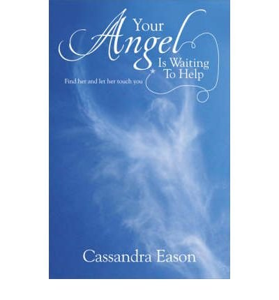 Your Angel is Waiting to Help Find Her and Let Her Touch You by Eason, Cassandra ( Author ) ON Oct-30-2008, Paperback