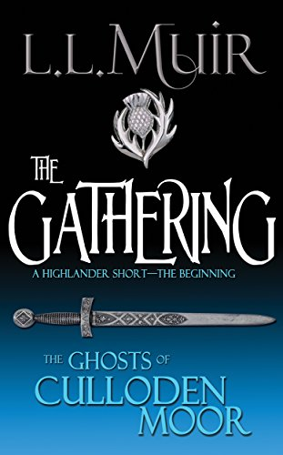 The Gathering: A Highlander Short & Series Introduction (The Ghosts of Culloden Moor Book 1)