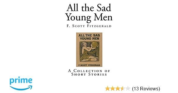 All the Sad Young Men (Top 100 Classics): F Scott Fitzgerald