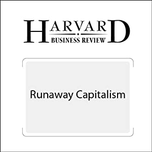 Runaway Capitalism (Harvard Business Review) Periodical