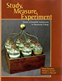 img - for Study, Measure, Experiment: Stories of Scientific Instruments at Dartmouth College book / textbook / text book