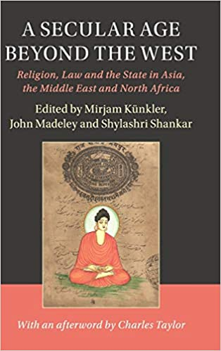 Amazon Fr A Secular Age Beyond The West Religion Law And
