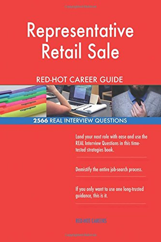 Representative Retail Sale RED-HOT Career Guide; 2566 REAL Interview Questions ebook