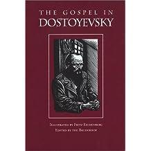 The Gospel in Dostoyevsky: Selected from His Works