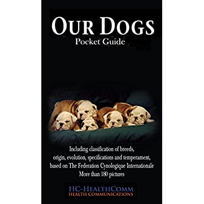 Our-Dogs-pocket-guide-Including-classification-of-breeds-origin-evolution-specifications-temperament-frequent-disorders-and-vaccination-More-than-180-pictures-Kindle-Edition