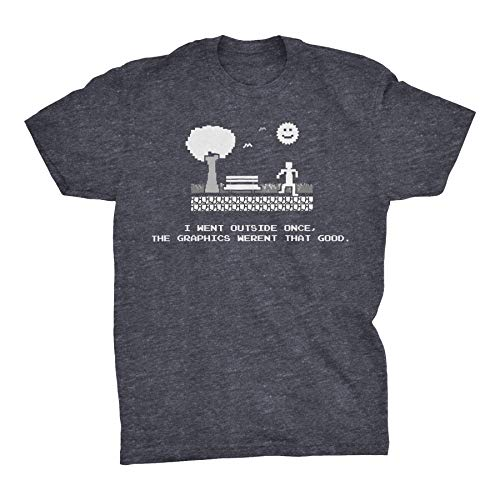 I went Outside Once, The Graphics Werent That Good - Funny Gamer T-shirt - Dk. Heather,Large