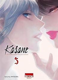 Kasane - La voleuse de visage, tome 5 par Daruma Matsuura