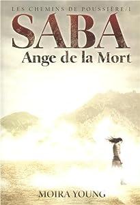 """Afficher """"Les Chemins de poussière n° 1 Saba : ange de la mort"""""""