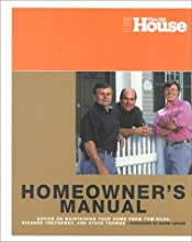 This Old House Homeowners Manual: Advice on Maintaining Your Home from Tom Silva, Richard Trethewey, and Steve Thomas