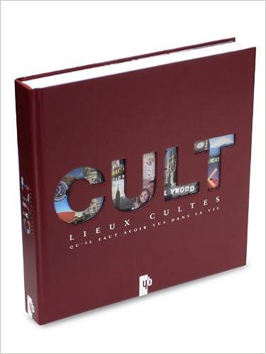 Cult : Lieux cultes quil faut avoir vus dans sa vie