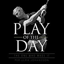 Play of the Day | Livre audio Auteur(s) : Per-Ulrik Johansson Narrateur(s) : Sean Michael Smith