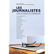 Les Journalistes: Pour la survie du journalisme (French Edition)