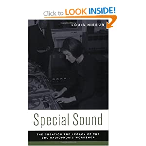 Special Sound: The Creation and Legacy of the BBC Radiophonic Workshop (Oxford Music/Media Series) Louis Niebur