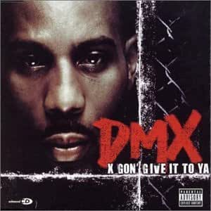 Dmx X Gon Give It To Ya Amazon Com Music