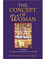 The Concept of Woman, Volume: The Early Humanist Reformation, 12501500