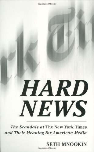 Read Online Hard News: The Scandals at The New York Times and Their Meaning for American Media pdf epub