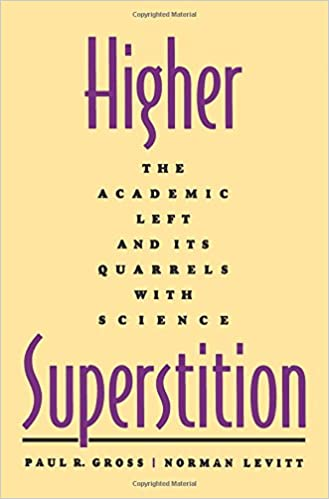 Book Higher Superstition: The Academic Left and Its Quarrels with Science