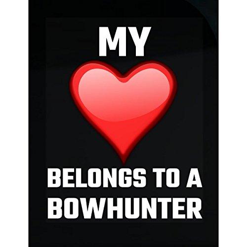 Tees Portals My Heart Belong to A Bowhunter Hunter Hunting Bow Deer Venison Buck - Sticker