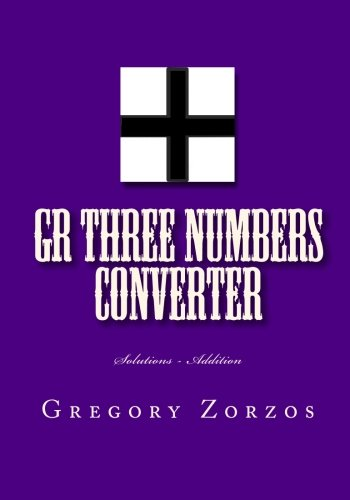 GR Three Numbers Converter: Solutions - Addition ebook
