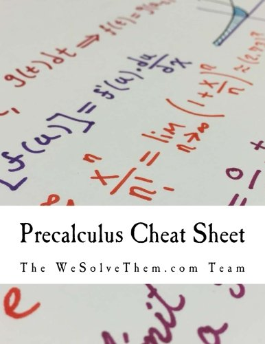 Precalculus Cheat Sheet: A reference sheet designed for the modern college student pdf epub