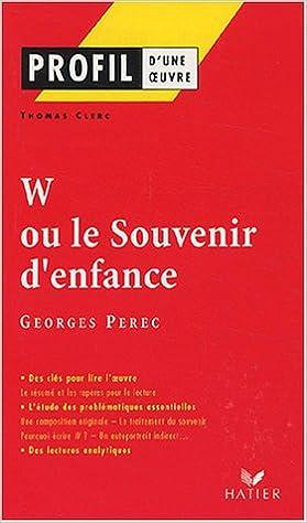 Livre Profil d'une oeuvre : W ou Souvenirs d'enfance de  Georges Pérec pdf