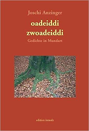 Oadeiddi Zwoadeiddi Gedichte In Oberösterreichischer