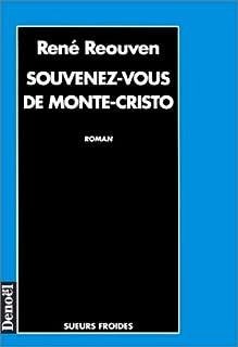 Souvenez-vous de Monte-Cristo : roman