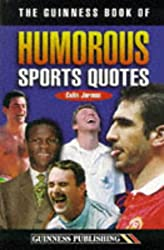The Guinness Book of Humorous Sports Quotations
