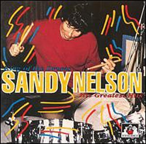 Sandy Nelson - King of the Drums: His Greatest Hits
