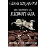 [ [ [ The War of the Coffee Bean. [ THE WAR OF THE COFFEE BEAN. ] By Scrimshaw, Glenn ( Author )Mar-24-2012 Paperback
