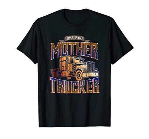 Funny Truck Driver T-Shirt Gift One Bad Mother Trucker ()