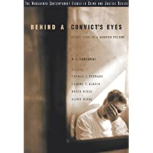 Behind A Convict's Eyes: Doing Time in a Modern Prison (Wadsworth Contemporary Issues in Crime and Justice)