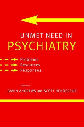 Unmet Need In Psychiatry  Problems  Resources  Responses