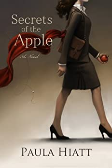 Secrets of the Apple by [Hiatt, Paula]
