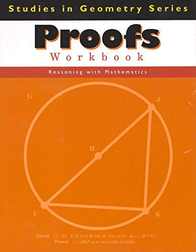 Proofs Workbook (Studies in Geometry Series)