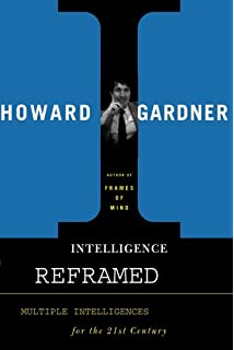 multiple intelligences  the theory in practice  howard gardner    intelligence reframed  multiple intelligences for the  st century