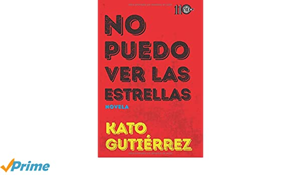 Amazon.com: No puedo ver las estrellas (Spanish Edition) (9786078557240): Kato Gutierrez: Books