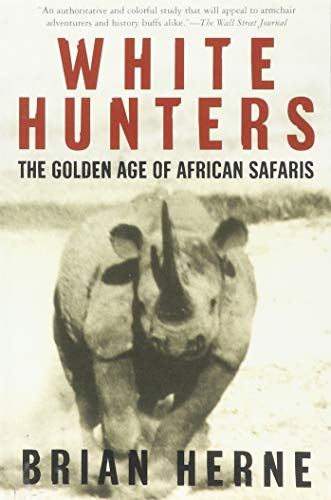 - White Hunters:The Golden Age of African Safaris