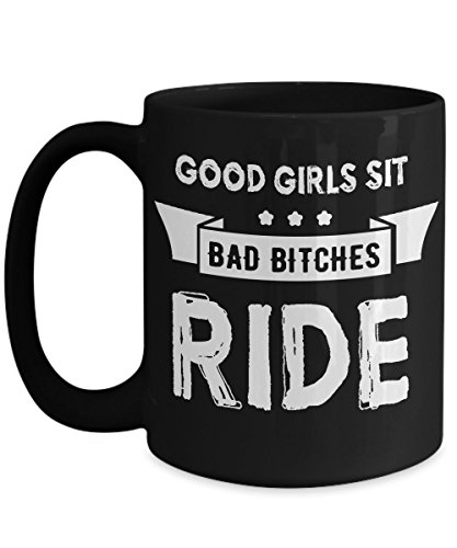 Funny Coffee Mug for Biker Chicks Good Girls Sit
