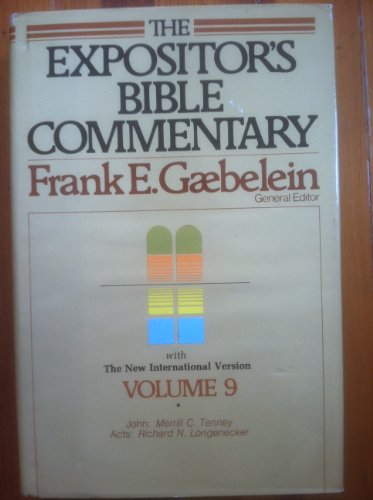 The Expositor's Bible Commentary: Volume 9 (John, Acts) by Frank E. - General Editor Gaebelein (1981-08-01)