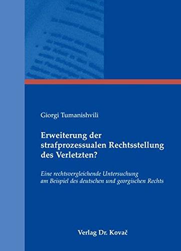 Download Erweiterung der strafprozessualen Rechtsstellung des Verletzten?. Eine rechtsvergleichende Untersuchung am Beispiel des deutschen und georgischen Rechts PDF ePub book